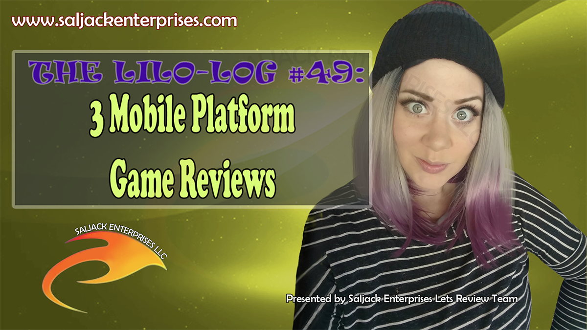 The Lilo-log #49: 3 Mobile Platform Game Reviews. Presented by Saljack Enterprises. Gaming. Animation. Media. Entertainment. Woman Owned. Short Films. Animated Movies. Kids Cartoons. Game Development.