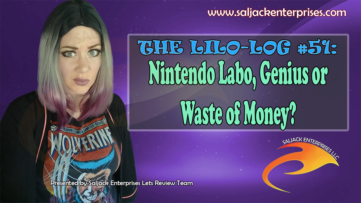 The Lilo-log #51: Nintendo Labo, Genius or Waste of Money? Presented by Saljack Enterprises. Gaming. Animation. Media. Entertainment. Woman Owned. Short Films. Animated Movies. Kids Cartoons. Game Development.