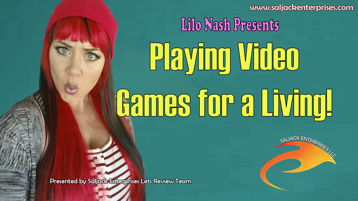 The Lilo-log #91: Playing Video Games for a Living! Presented by Saljack Enterprises. Gaming. Animation. Media. Entertainment. Woman Owned. Short Films. Animated Movies. Kids Cartoons. Game Development.
